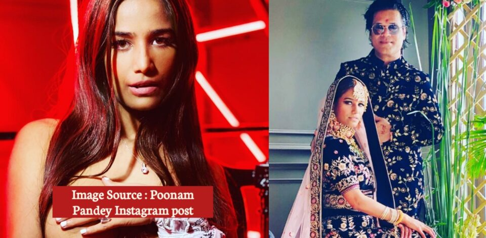 Poonam Pandey accused her husband of molestation and assualt