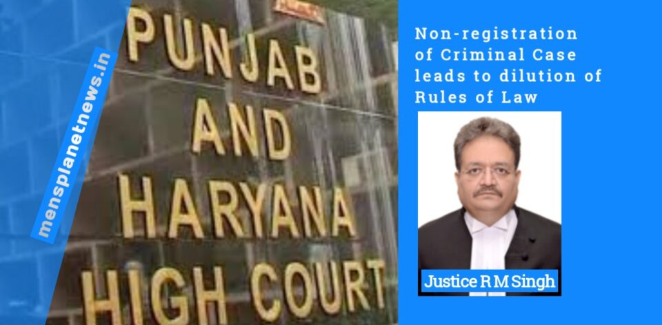 Non-registration of Criminal Case leads to dilution of Rules of Law