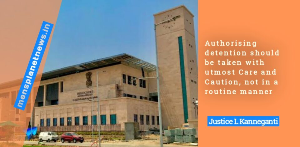 Authorising detention should be taken with utmost Care and Caution, not in a routine manner: Andhra HC